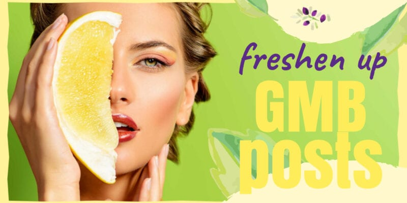 Freshen up GMB Posts