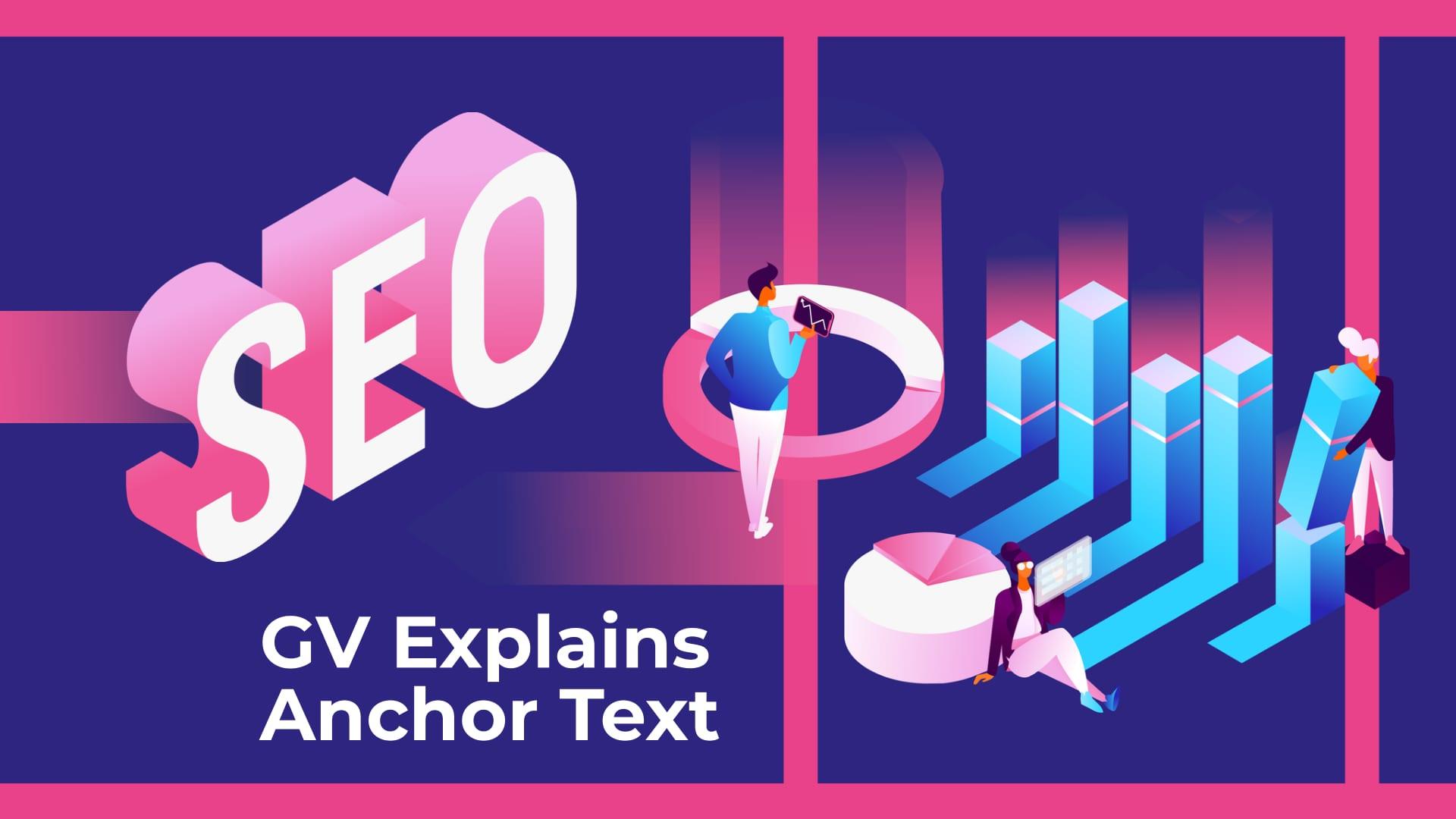 GV Explains Anchor Text SEO