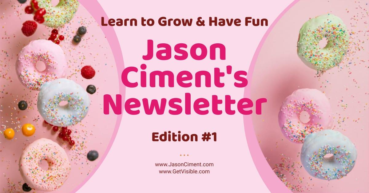 jason Ciment newsletter #1