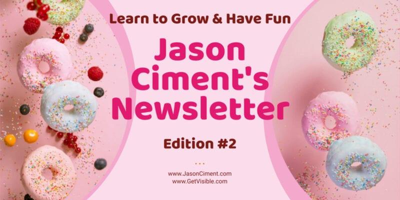 Jason Ciment Newsletter Edition #2