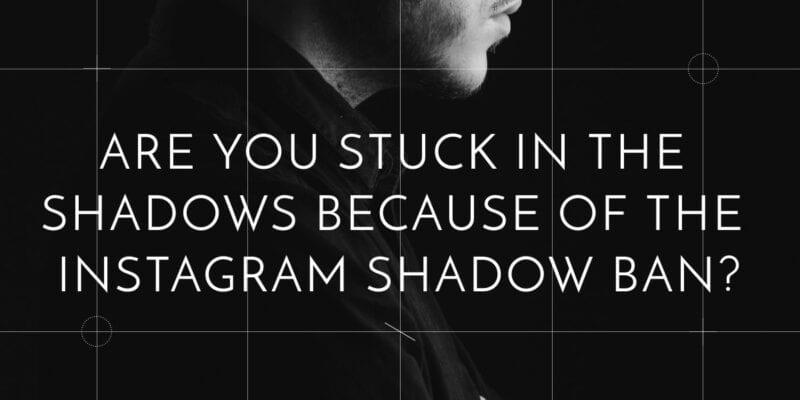 Instagram Shadow Ban
